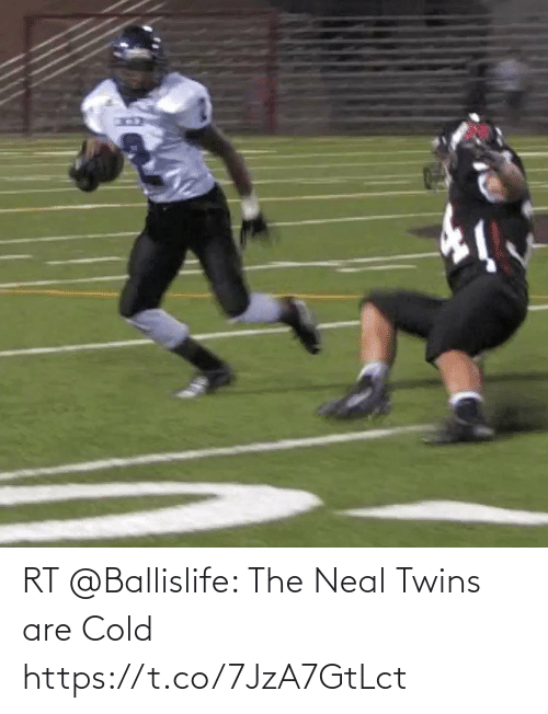 Cold: RT @Ballislife: The Neal Twins are Cold https://t.co/7JzA7GtLct