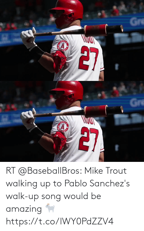 pablo: RT @BaseballBros: Mike Trout walking up to Pablo Sanchez's walk-up song would be amazing 🐐 https://t.co/lWY0PdZZV4