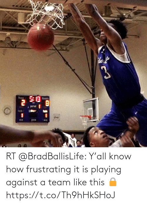 Know How: RT @BradBallisLife: Y'all know how frustrating it is playing against a team like this 🔒   https://t.co/Th9hHkSHoJ