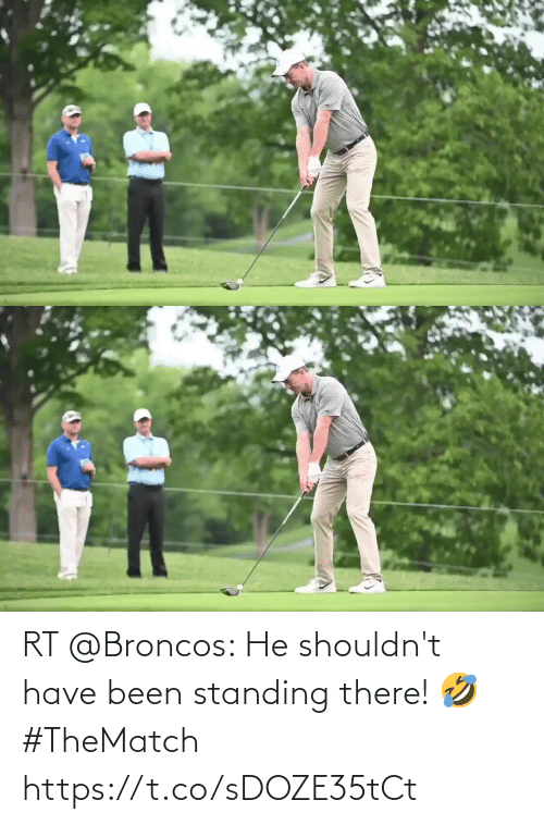 Been: RT @Broncos: He shouldn't have been standing there! 🤣  #TheMatch https://t.co/sDOZE35tCt