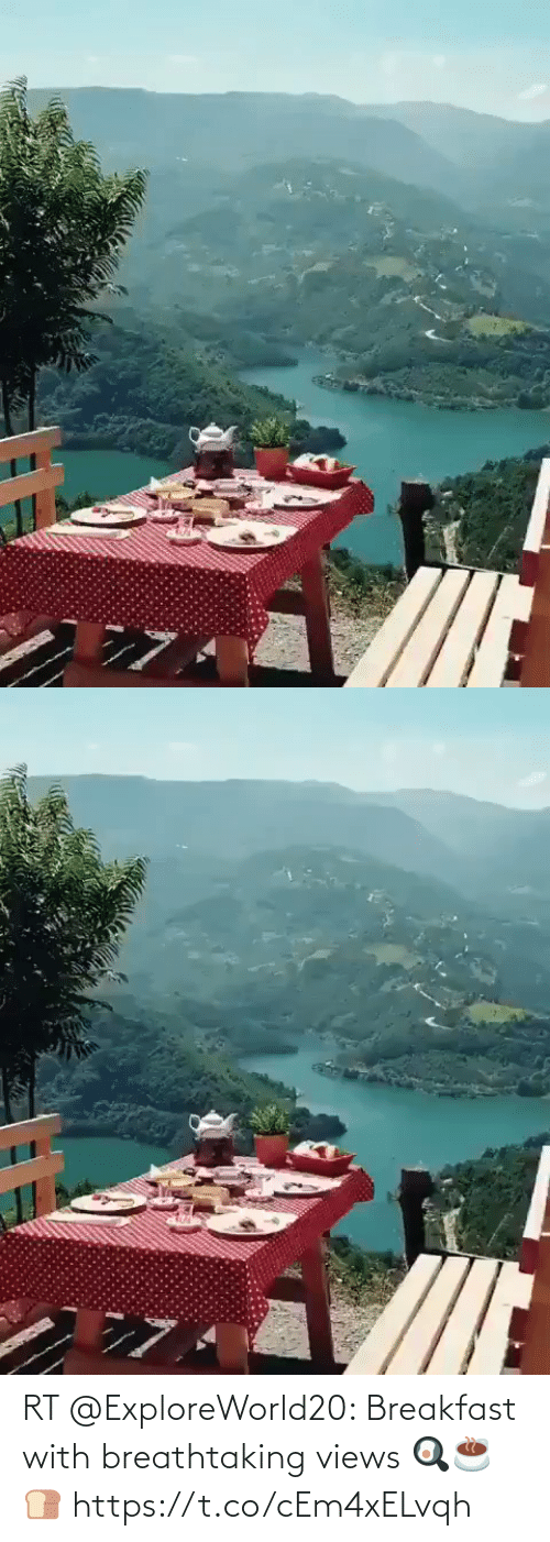 views: RT @ExploreWorld20: Breakfast with breathtaking views 🍳☕🍞 https://t.co/cEm4xELvqh