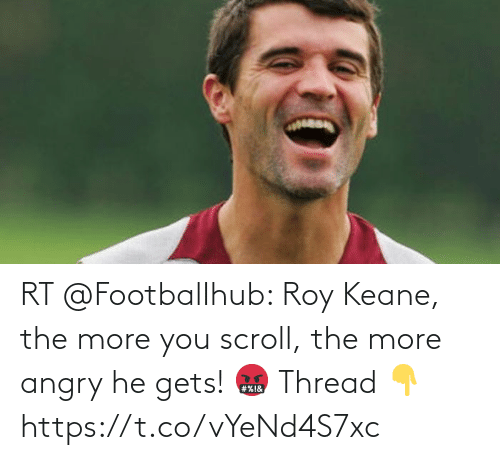 soccer: RT @FootbalIhub: Roy Keane, the more you scroll, the more angry he gets! 🤬  Thread 👇 https://t.co/vYeNd4S7xc