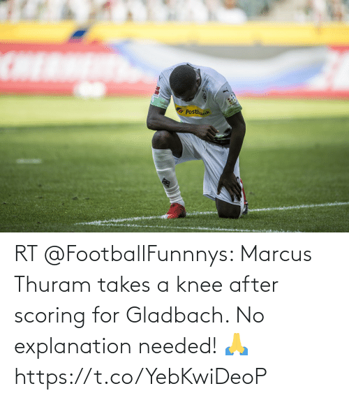 Knee: RT @FootballFunnnys: Marcus Thuram takes a knee after scoring for Gladbach.   No explanation needed! 🙏 https://t.co/YebKwiDeoP