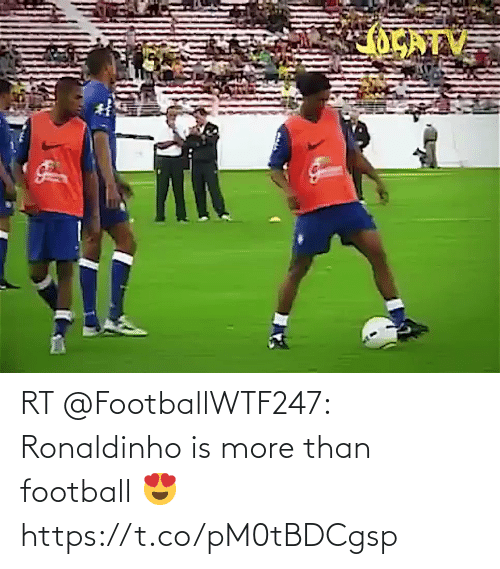 Football: RT @FootballWTF247: Ronaldinho is more than football 😍   https://t.co/pM0tBDCgsp
