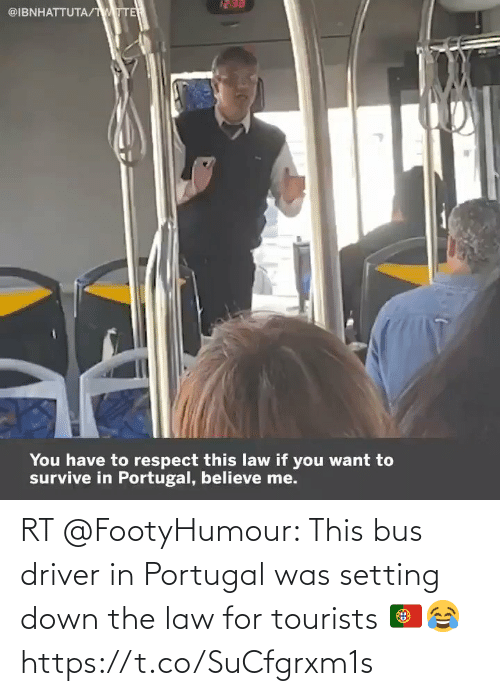 bus: RT @FootyHumour: This bus driver in Portugal was setting down the law for tourists 🇵🇹😂 https://t.co/SuCfgrxm1s
