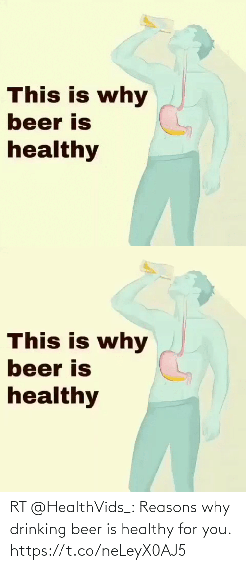 For You: RT @HealthVids_: Reasons why drinking beer is healthy for you. https://t.co/neLeyX0AJ5
