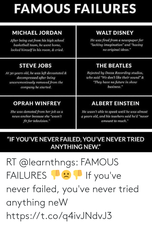 anything: RT @learnthngs: FAMOUS FAILURES 👎☹👎 If you've never failed, you've never tried anything neW https://t.co/q4ivJNdvJ3