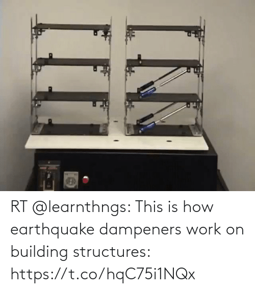 building: RT @learnthngs: This is how earthquake dampeners work on building structures: https://t.co/hqC75i1NQx