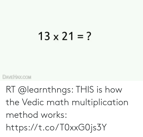 Math: RT @learnthngs: THIS is how the Vedic math multiplication method works: https://t.co/T0xxG0js3Y
