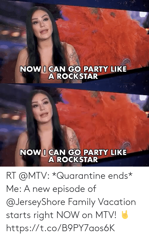Starts: RT @MTV: *Quarantine ends*  Me:   A new episode of @JerseyShore Family Vacation starts right NOW on MTV! 🤘 https://t.co/B9PY7aos6K