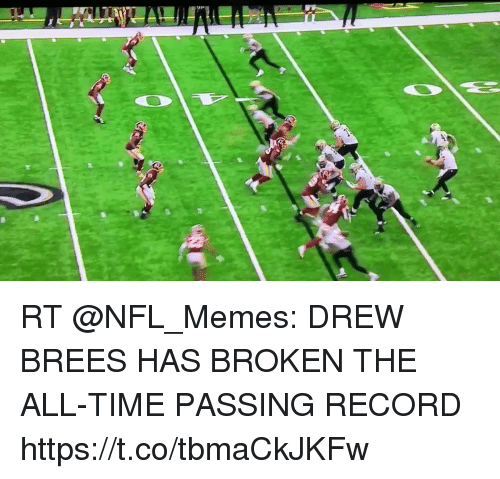 Memes, Nfl, and Drew Brees: RT @NFL_Memes: DREW BREES HAS BROKEN THE ALL-TIME PASSING RECORD https://t.co/tbmaCkJKFw