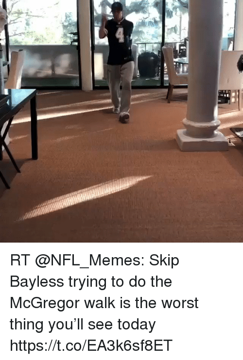 Memes, Nfl, and Skip Bayless: RT @NFL_Memes: Skip Bayless trying to do the McGregor walk is the worst thing you'll see today https://t.co/EA3k6sf8ET