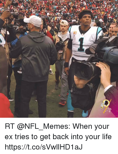 Life, Memes, and Nfl: RT @NFL_Memes: When your ex tries to get back into your life https://t.co/sVwllHD1aJ