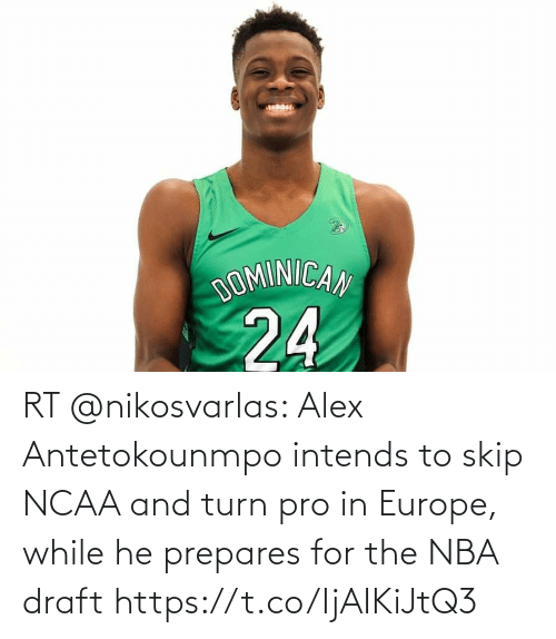 draft: RT @nikosvarlas: Alex Antetokounmpo intends to skip NCAA and turn pro in Europe, while he prepares for the NBA draft https://t.co/IjAIKiJtQ3
