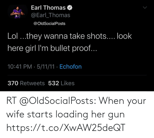 Starts: RT @OldSocialPosts: When your wife starts loading her gun https://t.co/XwAW25deQT