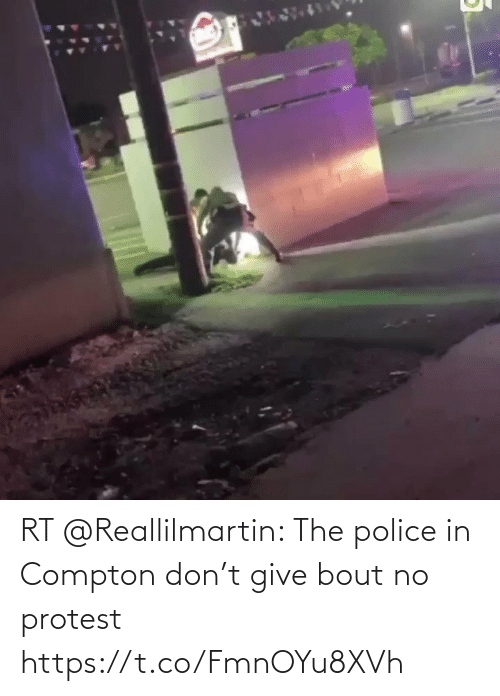 Protest: RT @Reallilmartin: The police in Compton don't give bout no protest https://t.co/FmnOYu8XVh