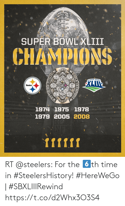 Steelers: RT @steelers: For the 6️⃣th time in #SteelersHistory!  #HereWeGo | #SBXLIIIRewind https://t.co/d2Whx3O3S4
