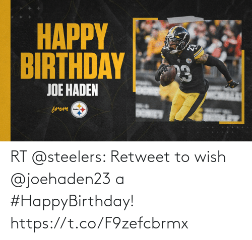 Steelers: RT @steelers: Retweet to wish @joehaden23 a #HappyBirthday! https://t.co/F9zefcbrmx