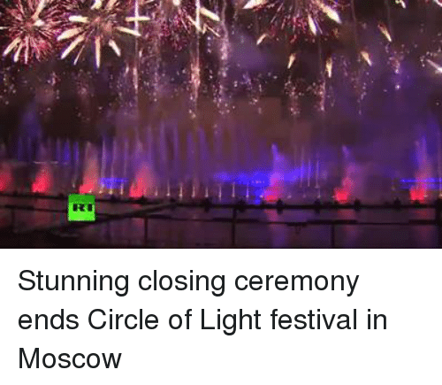 Dank, Festival, and Circles: RT Stunning closing ceremony ends Circle of Light festival in Moscow