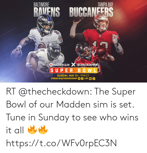 set: RT @thecheckdown: The Super Bowl of our Madden sim is set. Tune in Sunday to see who wins it all 🔥🔥 https://t.co/WFv0rpEC3N