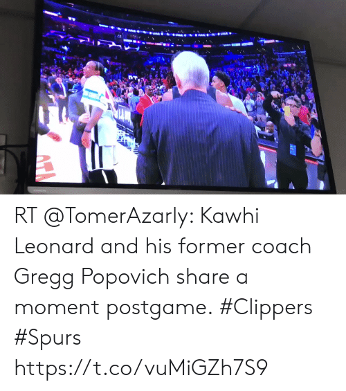Memes, Kawhi Leonard, and Clippers: RT @TomerAzarly: Kawhi Leonard and his former coach Gregg Popovich share a moment postgame.  #Clippers #Spurs https://t.co/vuMiGZh7S9