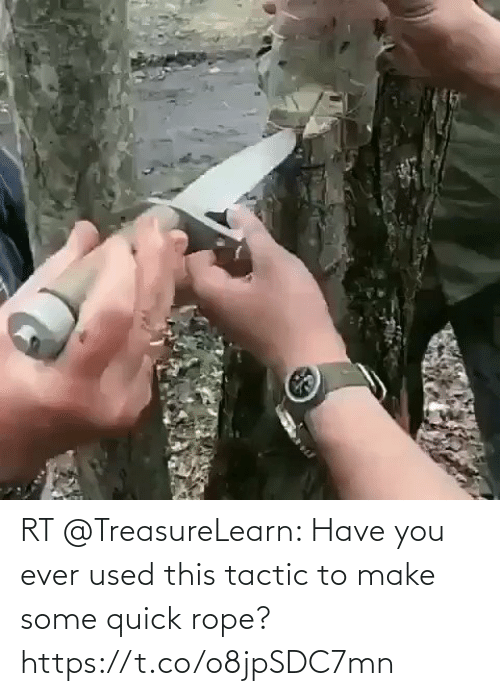 quick: RT @TreasureLearn: Have you ever used this tactic to make some quick rope? https://t.co/o8jpSDC7mn