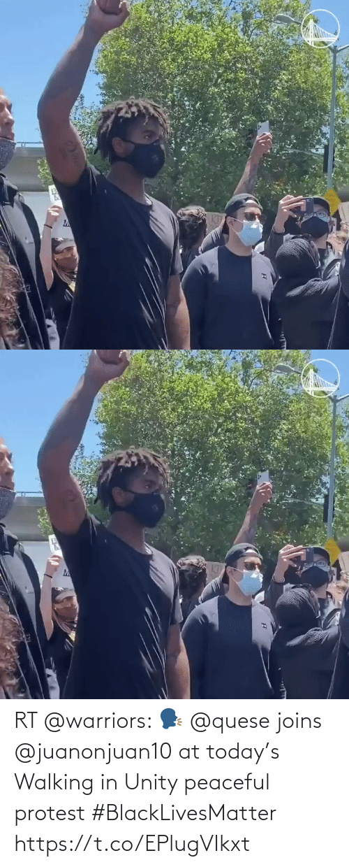 Protest: RT @warriors: 🗣  @quese joins @juanonjuan10 at today's Walking in Unity peaceful protest   #BlackLivesMatter https://t.co/EPlugVIkxt