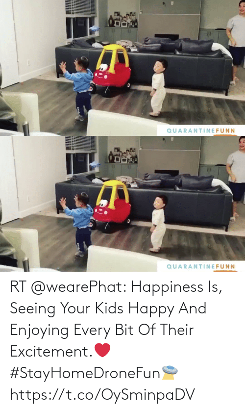 their: RT @wearePhat: Happiness Is, Seeing Your Kids Happy And Enjoying Every Bit Of Their Excitement.❤️ #StayHomeDroneFun🛸 https://t.co/OySminpaDV