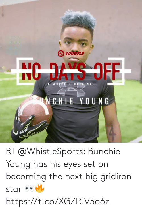 set: RT @WhistleSports: Bunchie Young has his eyes set on becoming the next big gridiron star 👀🔥https://t.co/XGZPJV5o6z