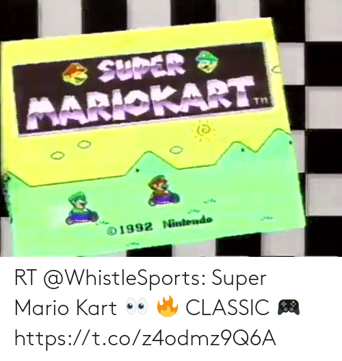 Mario: RT @WhistleSports: Super Mario Kart 👀 🔥   CLASSIC  🎮https://t.co/z4odmz9Q6A