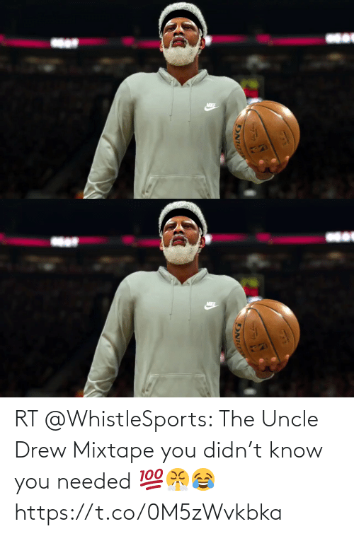drew: RT @WhistleSports: The Uncle Drew Mixtape you didn't know you needed 💯😤😂 https://t.co/0M5zWvkbka