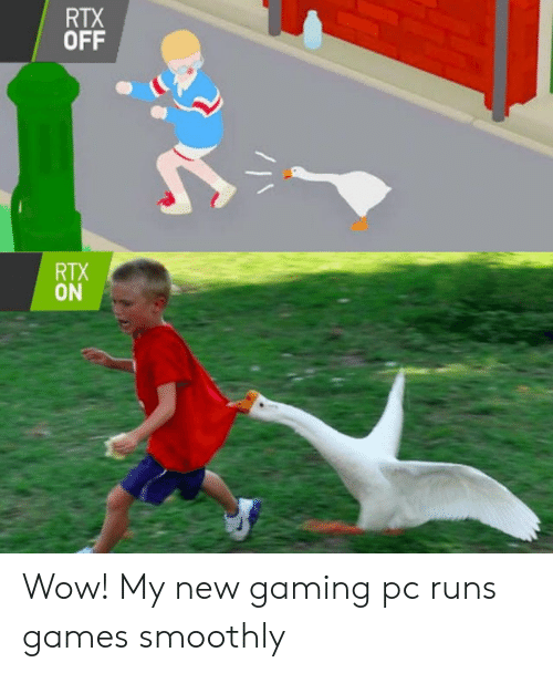 Wow, Games, and Gaming: RTX  OFF  RTX  ON Wow! My new gaming pc runs games smoothly