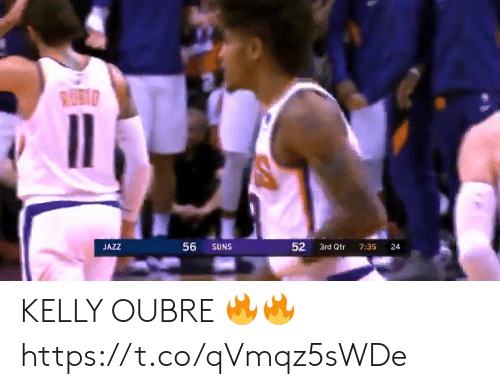 jazz: RUBIO  56  JAZZ  SUNS  3rd Qtr  7:35  24  52 KELLY OUBRE 🔥🔥 https://t.co/qVmqz5sWDe