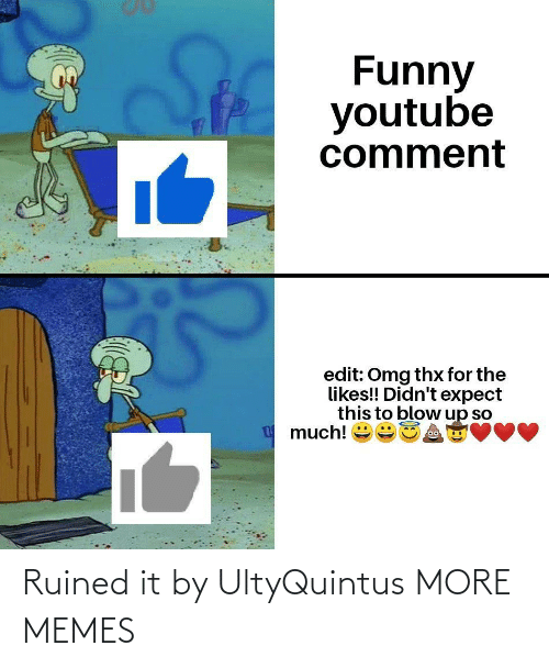 ruined: Ruined it by UltyQuintus MORE MEMES