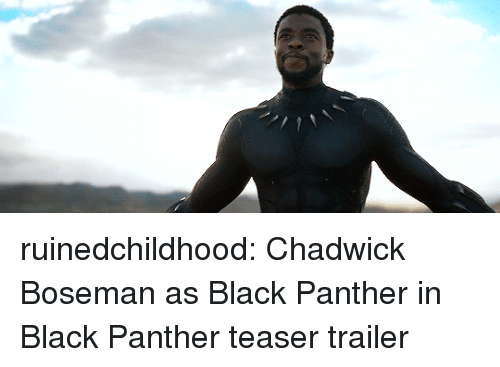 Tumblr, youtube.com, and Black: ruinedchildhood:  Chadwick Boseman as Black Panther in Black Panther teaser trailer