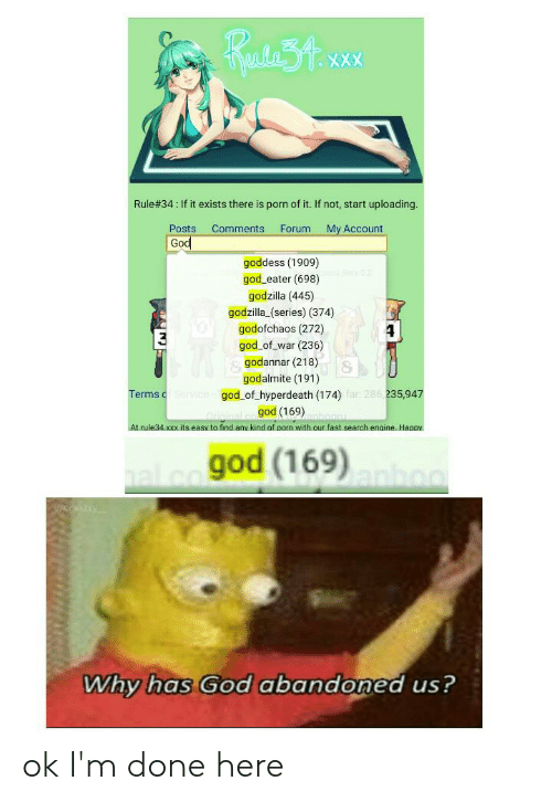 Funny, God, and Godzilla: Rule#34 If it exists there is porn of it. If not, start uploading.  Posts  Comments  Forum  My Account  God  goddess (1909)  Bet 02  god_eater (698)  godzilla (445)  godzilla (series) (374)  godofchaos (272)  god of_war (236)  godannar (218)  godalmite (191)  ervicegod of hyperdeath (174) ar 286 235,947  Original co god (169)  Terms  At rule34.xxx its easv to find anv kind of norn with our fast search enaine. Hapo  hal.cogod (169)anhoo  UCary  Why has God abandoned us? ok I'm done here