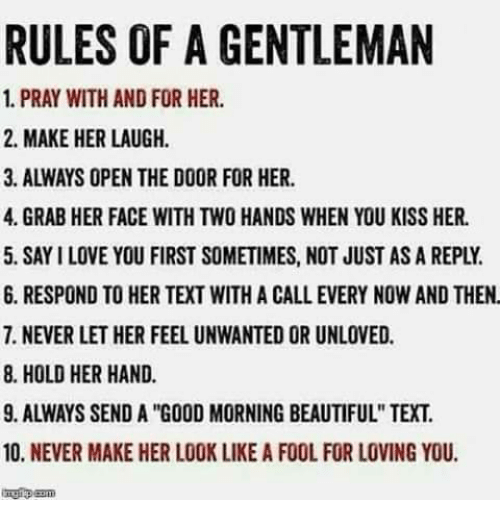 RULES OF a GENTLEMAN 1 PRAY WITH AND FOR HER 2 MAKE HER