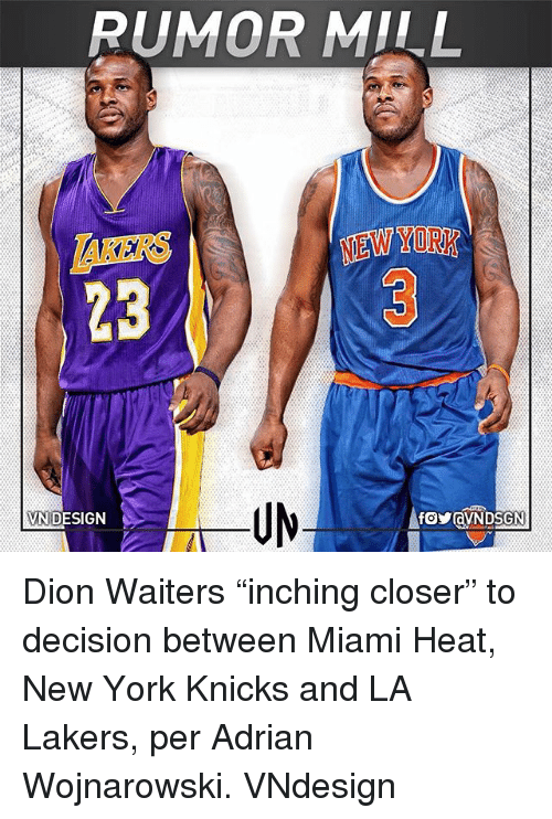"""New York Knicks: RUMOR MILL  AKERS  23  NEW YORK  VN DESIGN Dion Waiters """"inching closer"""" to decision between Miami Heat, New York Knicks and LA Lakers, per Adrian Wojnarowski. VNdesign"""
