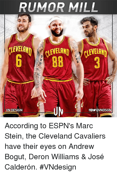 Andrew Bogut, Cleveland Cavaliers, and Memes: RUMOR MILL  CLENELAN  VN DESIGN According to ESPN's Marc Stein, the Cleveland Cavaliers have their eyes on Andrew Bogut, Deron Williams & José Calderón.  #VNdesign