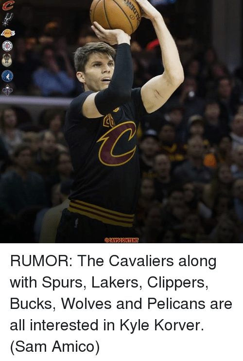Los Angeles Lakers, Memes, and Kyle Korver: RUMOR: The Cavaliers along with Spurs, Lakers, Clippers, Bucks, Wolves and Pelicans are all interested in Kyle Korver. (Sam Amico)