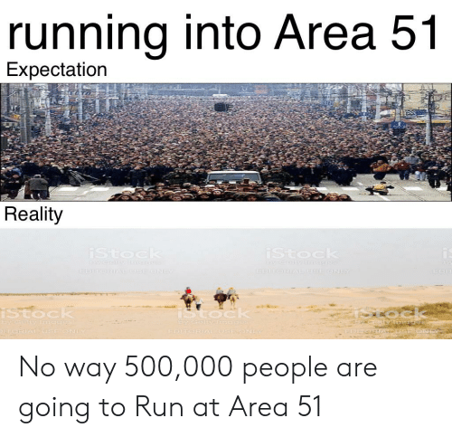 Running Into Area 51 Expectation Reality Istock Istock Y Celyinecex