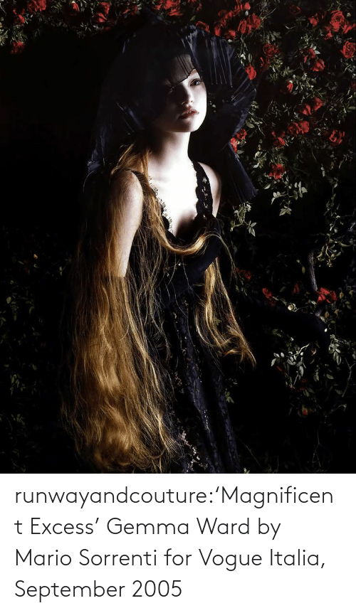 Mario: runwayandcouture:'Magnificent Excess' Gemma Ward by Mario Sorrenti for Vogue Italia, September 2005