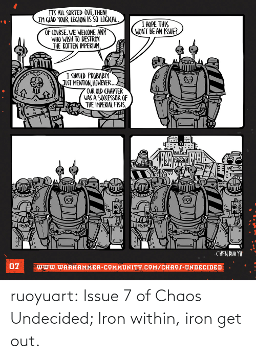 chaos: ruoyuart:  Issue 7 of Chaos Undecided; Iron within, iron get out.