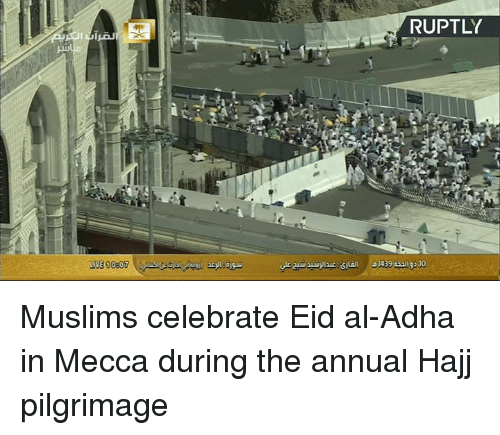 Dank, 🤖, and Mecca: RUPTLY Muslims celebrate Eid al-Adha in Mecca during the annual Hajj pilgrimage