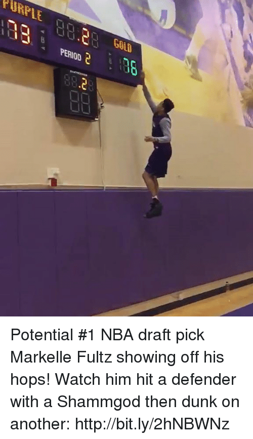 Dunk, Memes, and Period: rURPLE 00a0 GOLD  PERIOD  S Potential #1 NBA draft pick Markelle Fultz showing off his hops!  Watch him hit a defender with a Shammgod then dunk on another: http://bit.ly/2hNBWNz