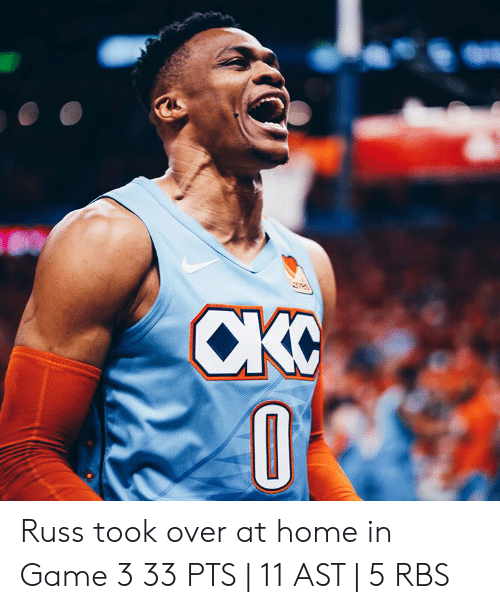 Game, Home, and Rbs: Russ took over at home in Game 3  33 PTS | 11 AST | 5 RBS