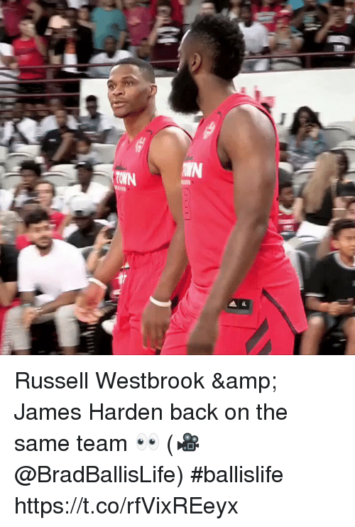 James Harden, Memes, and Russell Westbrook: Russell Westbrook & James Harden back on the same team 👀 (🎥 @BradBallisLife) #ballislife https://t.co/rfVixREeyx