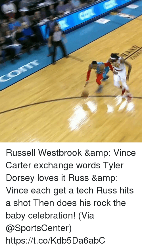 Memes, Russell Westbrook, and SportsCenter: Russell Westbrook & Vince Carter exchange words Tyler Dorsey loves it Russ & Vince each get a tech Russ hits a shot Then does his rock the baby celebration!   (Via @SportsCenter) https://t.co/Kdb5Da6abC