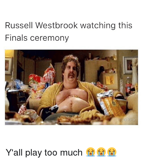 Finals, Funny, and Memes: Russell Westbrook watching this  Finals ceremony  keo Y'all play too much 😭😭😭