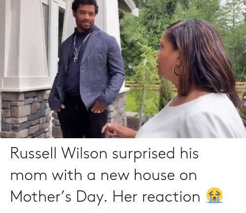 Russell Wilson, House, and Mom: Russell Wilson surprised his mom with a new house on Mother's Day.  Her reaction 😭
